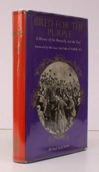 image of Bred for the Purple. [A History of the Monarchy and the Turf.] NEAR FINE COPY IN UNCLIPPED DUSTWRAPPER
