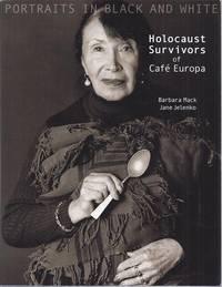 PORTRAITS IN BLACK AND WHITE: HOLOCAUST SURVIVORS OF CAFÉ EUROPA