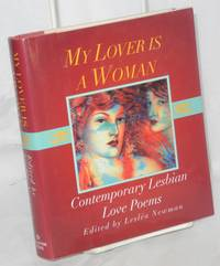 My lover is a woman; contemporary lesbian love poems