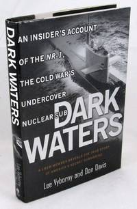Dark Waters: An Insider's Account of the NR-1, the Cold War's Undercover Nuclear Sub