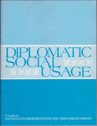 image of Diplomatic Social Usage / Social Usage Abroad: A Guide for United States Re presentatives and Their Families Abroad
