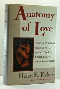 image of Anatomy of Love: The Natural History of Monogamy, Adultery, and Divorce
