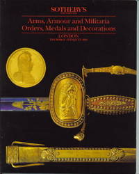 Sotheby's Auction Catalog Arms, Armour And Militaria; Orders, Medals And  Decorations