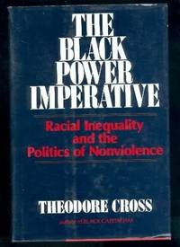 The Black Power Imperative: Racial Inequality and the Politics of Nonviolence