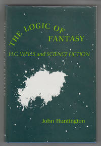 The Logic of Fantasy:   H. G. Wells and Science Fiction