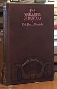 image of The Vigilantes of Montana, Or Popular Justice in the Rocky Mountains..