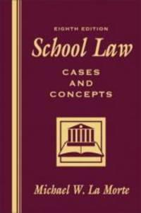 School Law: Cases and Concepts (8th Edition) by Michael W. La Morte - 2005-06-05