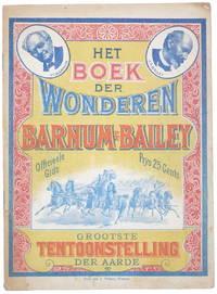 Officieele gids. Het Boek der Wonderen in Barnum en Bailey's grootste Bezienswaardigheid op Aarde. Met uitvoerige beschrijvingen der Wondermenschen en zeldzame dieren.