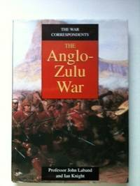 The War Correspondents   The Anglo-Zulu War
