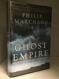 image of Ghost Empire; How the French Almost Conquered North America