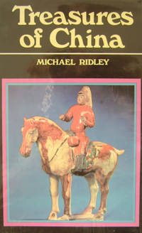 Treasures of China by  Michael Ridley - Hardcover - 1973 - from Old Saratoga Books and Biblio.com