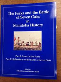 The Forks and the Battle of Seven Oaks in Manitoba History