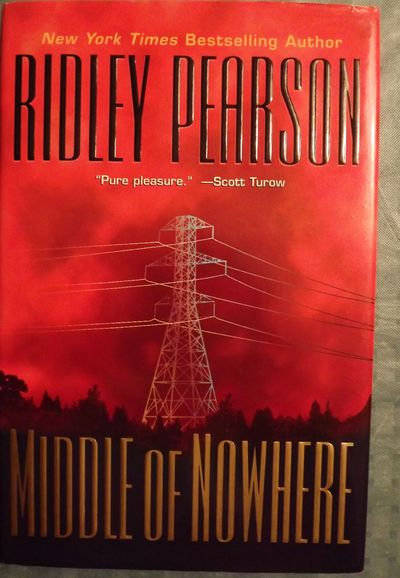 2000. PEARSON, Ridley. MIDDLE OF NOWHERE. NY: Hyperion, . 8vo., boards in dust jacket; 375 pages. Fi...