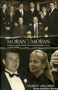 Moran v Moran: A Family, a Suicide and the Court Case That Gripped the Nation by  Murray Waldren - Paperback - First edition - 2001 - from Great Southern Books and Biblio.com
