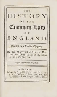 The History of the Common Law of England, 3rd ed. 1739 by  Matthew Hale  - 1739  - from The Lawbook Exchange Ltd (SKU: 71817)