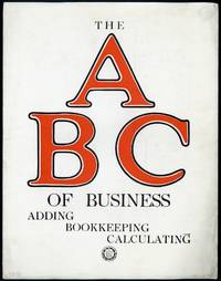 The A B C of business: Adding, bookkeeping, calculating