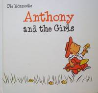Anthony and the Girls by  Nancy (Trans. )  Ole and Seitz - 1st American edition - 2006 - from tuckerstomes and Biblio.co.uk
