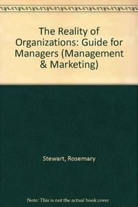 The Reality of Organizations: Guide for Managers (Management & Marketing)