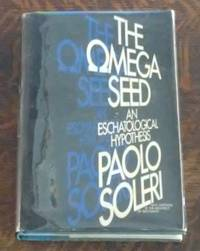 image of The Omega seed An Eschatological Hypothesis