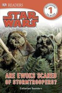 DK Readers L1: Star Wars: Are Ewoks Scared of Stormtroopers?