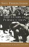 image of Nazi Germany And The Jews: The Years Of Persecution : 1933-1939