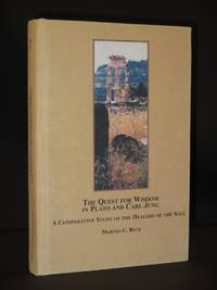 The Quest for Wisdom in Plato and Carl Jung: A Comparative Study of the Healers of the Soul by Martha C. Beck - 1st Edition  - 2008 - from Tarrington Books and Biblio.com