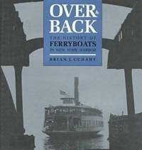 Over and Back: The History of Ferryboats in New York Harbor by Brian J. Cudahy - 1990-08-02 - from Books Express and Biblio.com