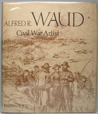 Alfred R. Waud: Civil War Artist