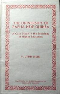 The University of Papua New Guinea: A Case Study in the Sociology of Higher Education