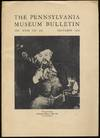 The Pennsylvania Museum Bulletin: December, 1933, Vol. XXIX, No. 158