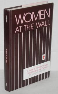 Women at the wall: a study of prisoners\' wives doing time on the outside