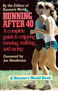 Running after 40 by  Joe (foreword); Editors of Runner's World Henderson - Paperback - 1982-01-01 - from Kayleighbug Books and Biblio.com