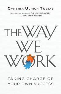 The Way We Work : Taking Charge of Your Own Success