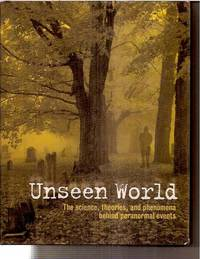 Unseen World: The Science, Theories, and Phenomena Behind Paranormal Events by  Paul  Victoria; Devereux - First Edition - 2008 - from Warren's Books (SKU: 021924)