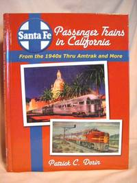 image of SANTA FE PASSENGER TRAINS IN COLIFORNIA FROM THE 1940S THRU AMTRACK AND MORE