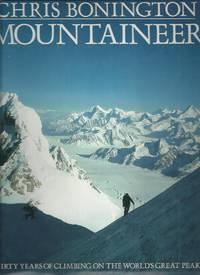 Chris Bonington Mountaineer; Thirty Years of Climbing the World's Great Peaks Signed