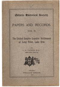 image of Ontario Historical Society. Papers and Records. Vol. II. the United Empire Loyalist Settlement at Long Point, Lake Erie