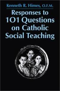 Responses to 101 Questions on Catholic Social Teaching