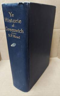 YE HISTORIE OF YE TOWN OF GREENWICH -- COUNTRY OF FAIRFIELD AND STATE OF CONNECTICUT