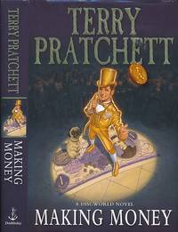 Making Money [Discworld]. With Limited Edition 'Royal Bank of Ankh-Morpork' Cheque-Book