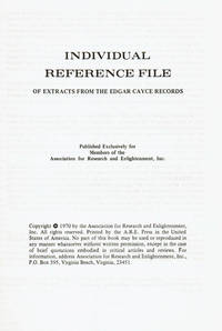 image of INDIVIDUAL REFERENCE FILE OF EXTRACTS FROM THE EDGAR CAYCE RECORDS.