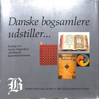 Danske bogsamlere udstiller ... Katalog over danske bogsamleres udstilling  på...