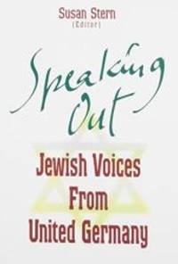 Speaking Out: Jewish Voices from United Germany