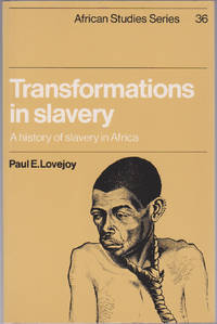 Transformations in Slavery: A History of Slavery in Africa (African Studies, 36)