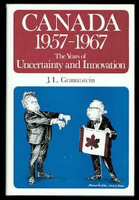 image of CANADA 1957-1967:  THE YEARS OF UNCERTAINTY AND INNOVATION.  THE CANADIAN CENTENARY SERIES NO. 19.
