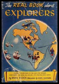 THE REAL BOOK ABOUT EXPLORERS by  Irvin Block - First Edition - 1952 - from W. Fraser Sandercombe and Biblio.com
