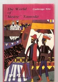"image of THE WORLD OF ""MESTRE"" TAMODA"