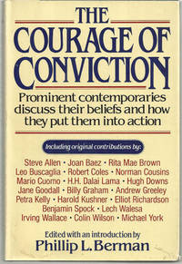 COURAGE OF CONVICTION Prominent Contemporaries Discuss Their Beliefs and How They Put Them Into Action, Berman, Phillip editor