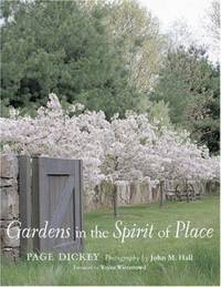 Gardens in the Spirit of Place by Page Dickey - 2005
