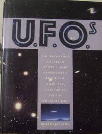 U.F.O.s: The Sightings of Alien People and Spacecraft from the Earliest Centurie